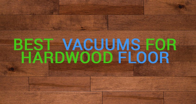 Best Hardwood Floor Vacuums Feature Image