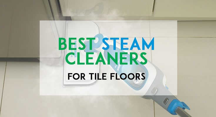 Best Steam Cleaners for Tile Floors Featured Image